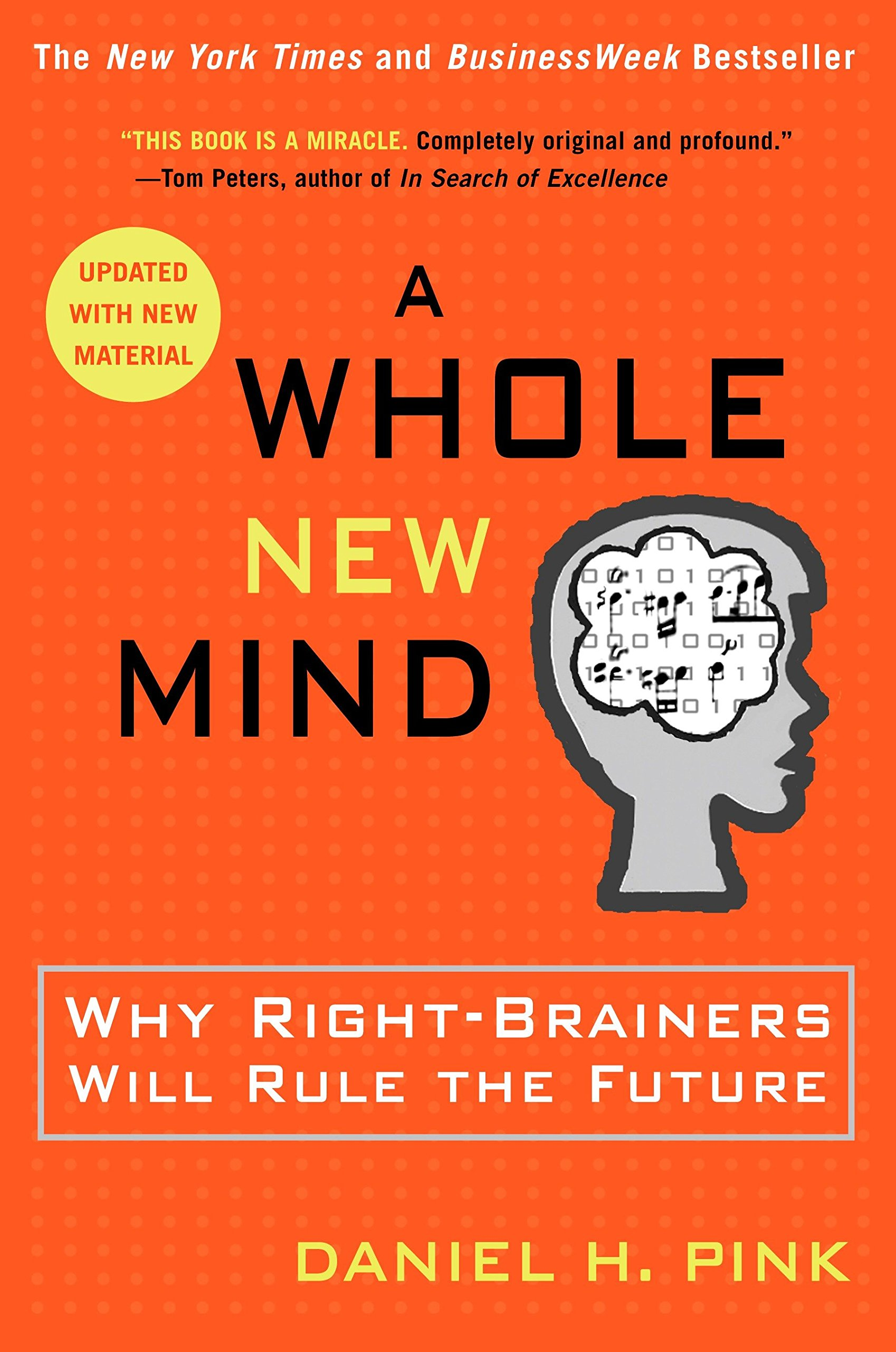 Daniel H. Pink - A Whole New Mind: Why Right-Brainers Will Rule the Future